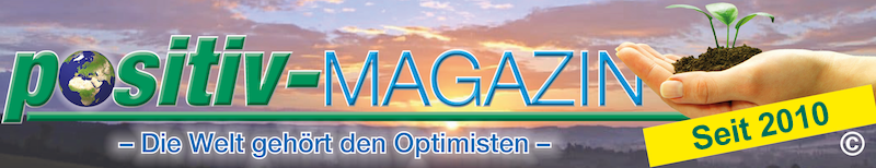 positiv-magazin - Den Optimisten gehrt die Welt